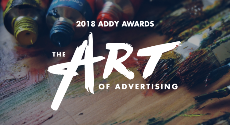 2018 ADDY Awards: The Art of Advertising